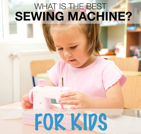 what is the best sewing machine for kids?